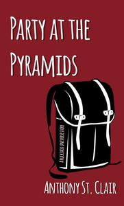 Party at the Pyramids: A Rucksack Universe Story