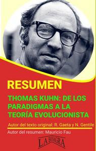 Resumen de Thomas Kuhn: de los Paradigmas a la Teoría Evolucionista