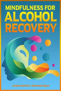 Mindfulness for Alcohol Recovery