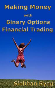 Making Money with Binary Options Financial Trading