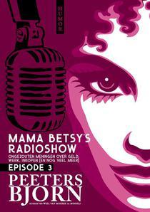 Mama Betsy's Radioshow: episode 3