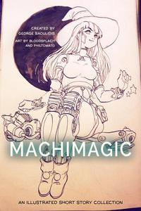 Machimagic: An Illustrated Short Story Collection