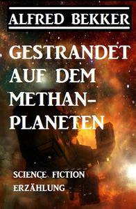 Gestrandet auf dem Methan-Planeten