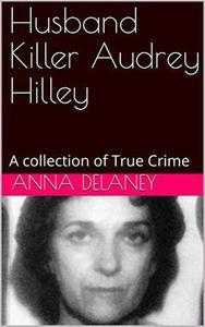 Husband Killer Audrey Hilley
