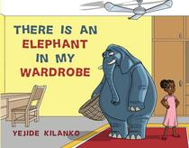 There Is An Elephant In My Wardrobe