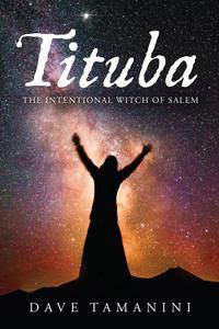 Tituba The Intentional Witch of Salem