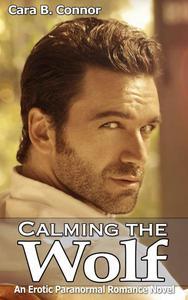 Calming the Wolf: An Erotic Paranormal Romance Novel