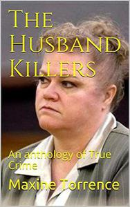 The Husband Killers An Anthology of True Crime