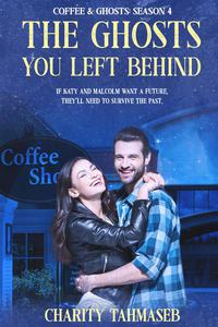 The Ghosts You Left Behind: Coffee and Ghosts 4
