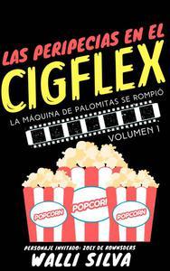 Las peripecias en el Cigflex