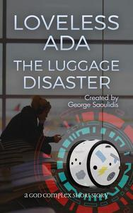 Loveless Ada: The Luggage Disaster