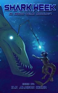 Shark Week: An Ocean Anthology