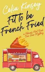 Fit to Be French Fried