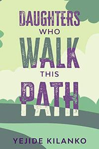 Daughters Who Walk This Path