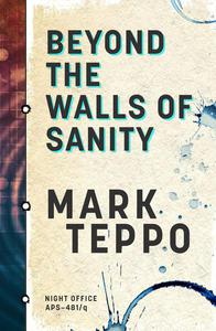 Beyond The Walls of Sanity