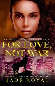 For Love, Not War