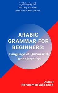Arabic Grammar For Beginners: Language of Quran with Transliteration