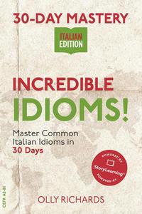 30-Day Mastery: Incredible Idioms! | Italian Edition