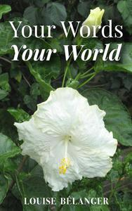 Your Words Your World