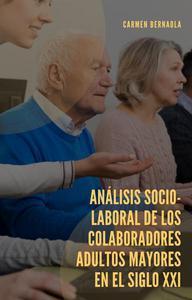 Análisis Socio-laboral  de los colaboradores adultos Mayores en el Siglo XXI