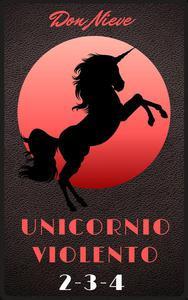 Unicornio Violento 2-3-4