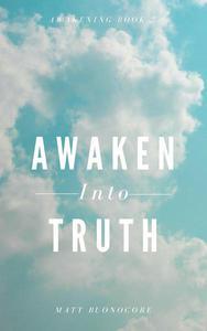 Awaken Into Truth