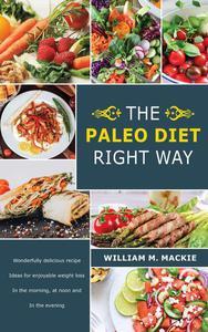 The Paleo Diet Right Way