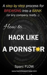 How to Hack Like a Pornstar