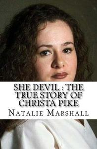 She Devil : The True Story of Christa Pike