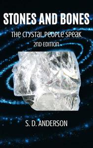 Stones and Bones - the Crystal People Speak