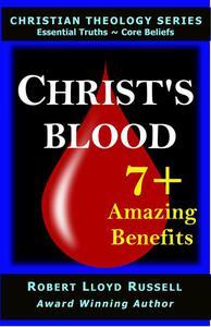 Christ's Blood: 7+ Amazing Benefits