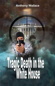 Tragic Death in the White House