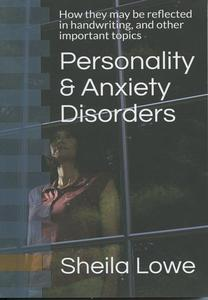 Personality & Anxiety Disorders, How They May Be Reflected in Handwriting, and Other Important Topics