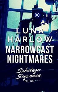 Narrowcast Nightmares