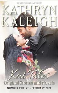 Kat Tales — Volume 12 —Original Stories and Novels — February 2021
