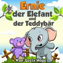 Ernie der Elefant und der Teddybaer