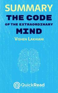 "Summary of ""The Code of the Extraordinary Mind"" by Vishen Lakhiani"