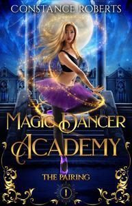 Magic Dancer Academy: The Pairing