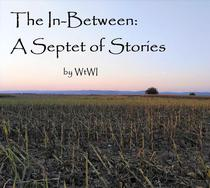 The In-Between: A Septet of Stories