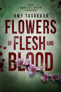 The Yakuza Path: Flowers of Flesh and Blood