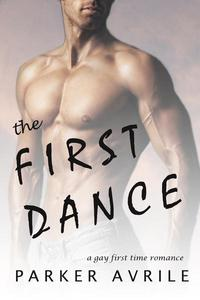 The First Dance: A Gay First Time Romance