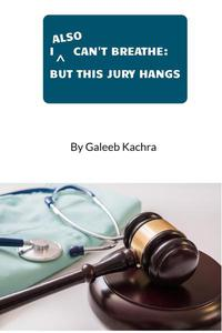 I Also Can't Breathe: But This Jury Hangs