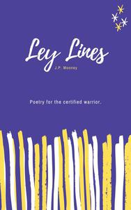 Ley Lines: Poetry for the Certified Warrior