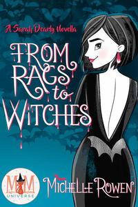 From Rags to Witches: Magic and Mayhem Universe