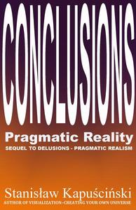 Conclusions—Pragmatic Reality
