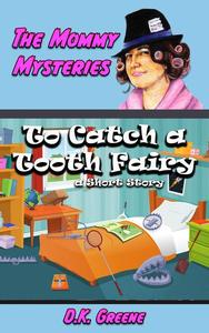 To Catch a Tooth Fairy: a Short Story