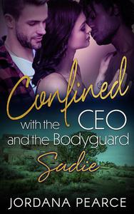 Confined with the CEO and the Bodyguard: Sadie