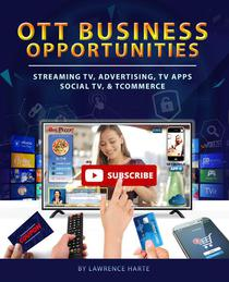 OTT Business Opportunities: Streaming TV, Advertising, TV Apps, Social TV, and tCommerce
