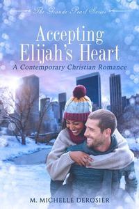 Accepting Elijah's Heart