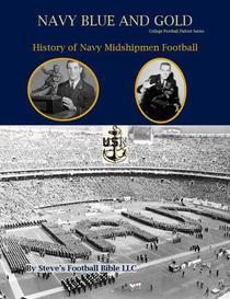 Navy Blue and Gold - History of Navy Midshipmen Football